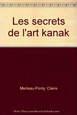 """Afficher """"Les secrets de l'art kanak"""""""