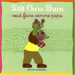 """Afficher """"Petit Ours brun Petit Ours brun veut faire comme papa"""""""