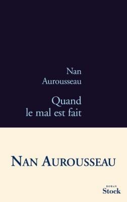 vignette de 'Quand le mal est fait (Nan Aurousseau)'