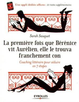"""Afficher """"La première fois que Bérénice vit Aurélien, elle le trouva franchement con"""""""