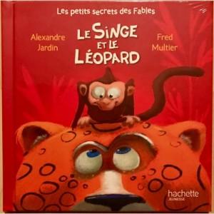 """Afficher """"Les petits secrets des fables n° 10Le singe et le léopard"""""""