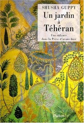"""Afficher """"Un Jardin à Téhéran"""""""