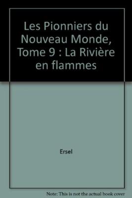 """Afficher """"Les Pionniers du nouveau monde n° 9 La rivière en flammes"""""""