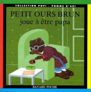 """Afficher """"Petit Ours Brun joue à être papa"""""""