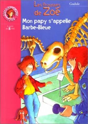 """Afficher """"Les frousses de Zoé Mon papy s'appelle Barbe-Bleue"""""""