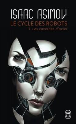 """Afficher """"Le cycle des robots n° 03 Les Cavernes d'acier"""""""