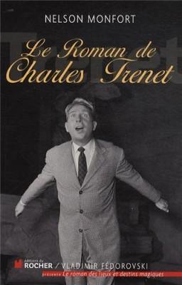 """Afficher """"Le roman de Charles Trenet"""""""