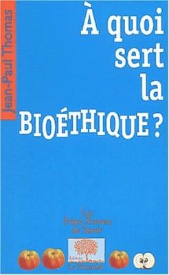 """Afficher """"À quoi sert la bioéthique ?"""""""