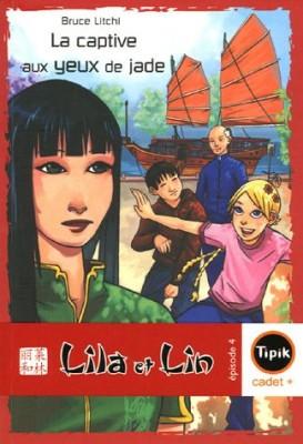 """Afficher """"La Captive aux yeux de Jade ; Lila et Lin t 4"""""""