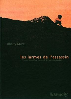 vignette de 'Les larmes de l'assassin (Thierry Murat)'