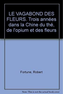 vignette de 'Le vagabond des fleurs (Fortune, Robert)'