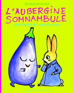 """Afficher """"Une enquête de l'inspecteur Lapou L'aubergine somnambule"""""""