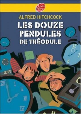 """Afficher """"Les douze pendules de Théodule"""""""