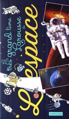 """Afficher """"très grand livre Larousse de l'espace (Le)"""""""