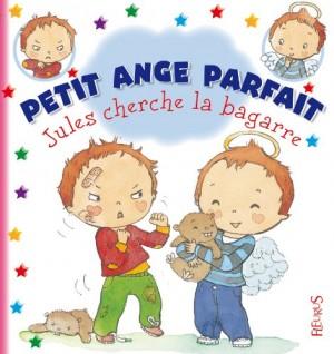 """Afficher """"Petit ange parfait n° 6Jules cherche la bagarre"""""""