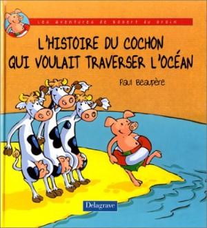 """Afficher """"L'histoire du cochon qui voulait traverser l'océan"""""""