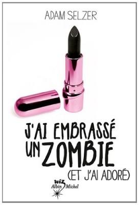 """Afficher """"J'ai embrassé un zombie (et j'ai adoré)"""""""