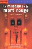 """Afficher """"Le Masque de la mort rouge et autres histoires extraordinaires"""""""