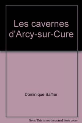 """Afficher """"cavernes d'Arcy-sur-Cure (Les)"""""""