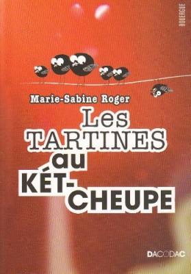 """Afficher """"Les tartines au kétcheupe"""""""
