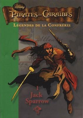 """Afficher """"Pirates des Caraïbes. Légendes de la confrérie n° 1<br /> Jack Sparrow"""""""