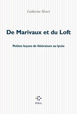 vignette de 'De Marivaux et du Loft (Catherine Henri)'