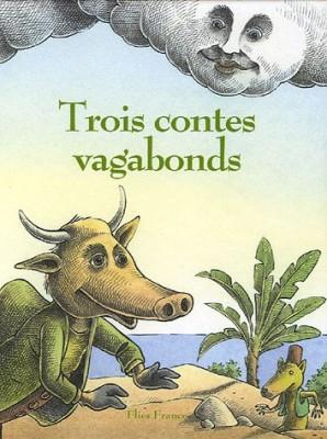 """Afficher """"Trois contes vagabonds"""""""