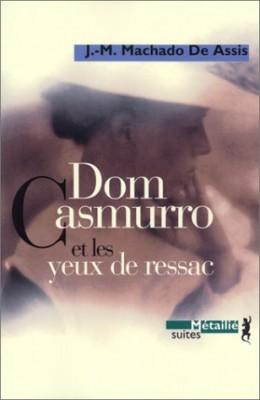 """Afficher """"Dom Casmurro et les yeux de ressac"""""""