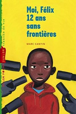 """Afficher """"Moi, Félix, 12 ans, sans frontières"""""""