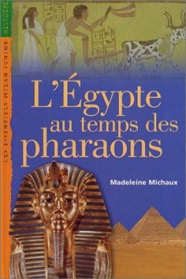 """Afficher """"L'Égypte au temps des pharaons"""""""