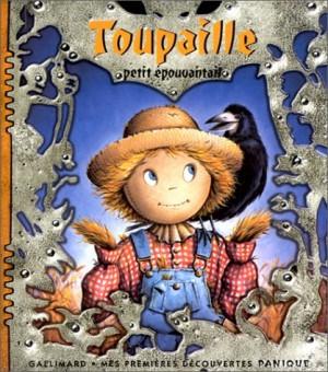 """Afficher """"Toupaille, petit épouvantail"""""""