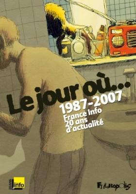 """Afficher """"Le jour où... 1987-2007"""""""
