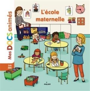 """Afficher """"Mes docs animés L'école maternelle"""""""