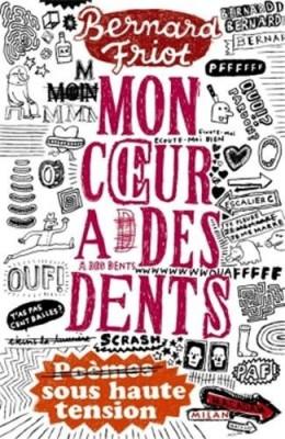 vignette de 'Mon coeur a des dents (Bernard Friot)'