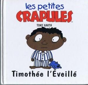 """Afficher """"Les petites crapules Timothée l'Éveillé"""""""