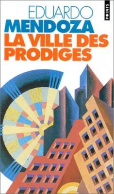 """Afficher """"La ville des prodiges"""""""