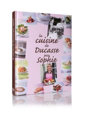 """Afficher """"La cuisine de Ducasse par Sophie"""""""