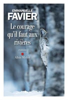vignette de 'Le courage qu'il faut aux rivières (Emmanuelle Favier)'