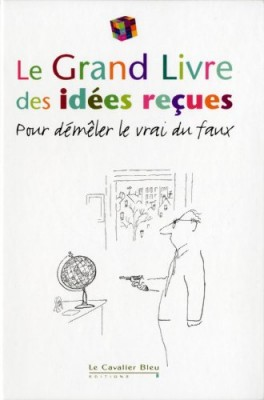 """Afficher """"Le Grand livre des idées reçues"""""""