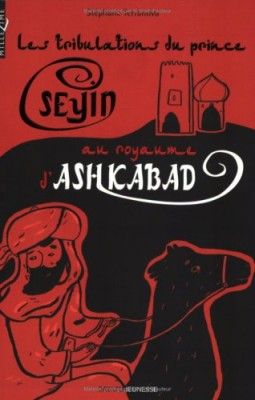 "Afficher ""Les tribulations du prince Seyin au royaume d'Ashkabad"""