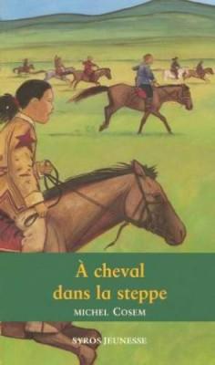 """Afficher """"A cheval dans la steppe"""""""