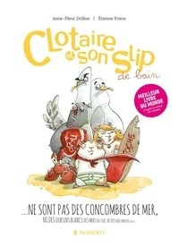 """Afficher """"Clotaire et son slip n° 2 Clotaire et son slip ne sont pas des concombres de mer, ni des oursins blancs des mers du Sud, ni des bébés mérous, ni des..."""""""