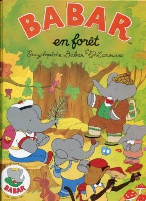 """Afficher """"Encyclopédie Babar Larousse n° 3 Babar en forêt"""""""