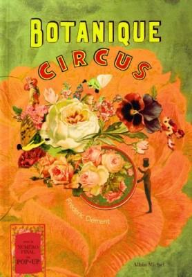 vignette de 'Botanique circus (Frédéric Clément)'