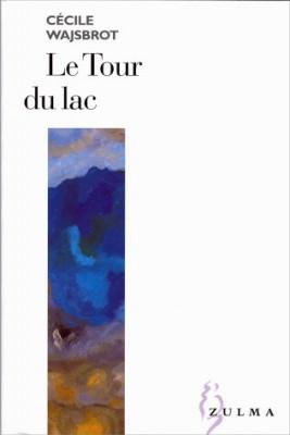 vignette de 'Le tour du lac (Cécile Wajsbrot)'