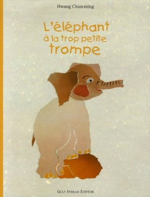 """Afficher """"L'éléphant à la trop petite trompe"""""""