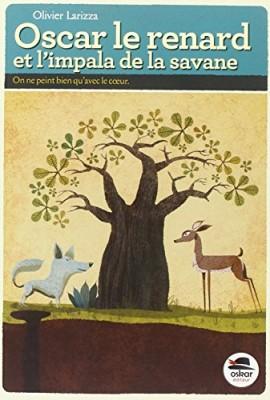 """Afficher """"Oscar le renard et l'impala de la savane"""""""