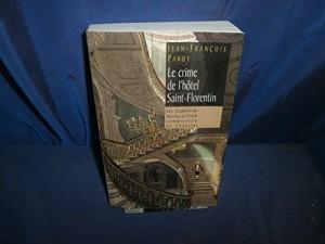 """Afficher """"Les enquêtes de Nicolas Le Floch, commissaire au ChâteletLe crime de l'hôtel Saint-Florentin"""""""