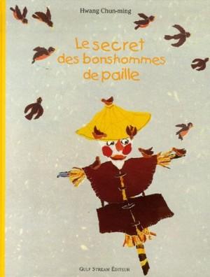 """Afficher """"Le secret des bonshommes de paille"""""""