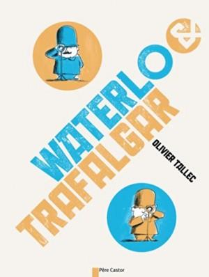 """Afficher """"Waterlo & Trafalgar"""""""